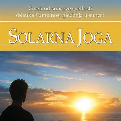 SOLARNA YOGA ili gledanje u SUNCE